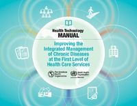 Health Technology Manual. Improving the Integrated Management of Chronic Diseases at the First Level of Health Care Services