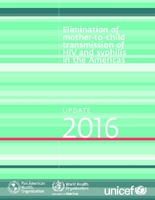 Elimination of mother-to-child transmission of HIV and syphilis in the Americas. Update 2016