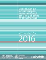 Eliminación de la transmisión maternoinfantil del VIH y la sífilis en las Américas. Actualización 2016