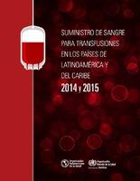 Suministro de sangre para transfusiones en los países de Latinoamérica y del Caribe, 2014 y 2015