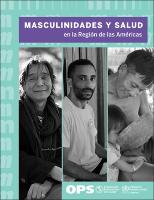 Masculinidades y salud en la Región de las Américas. Resumen